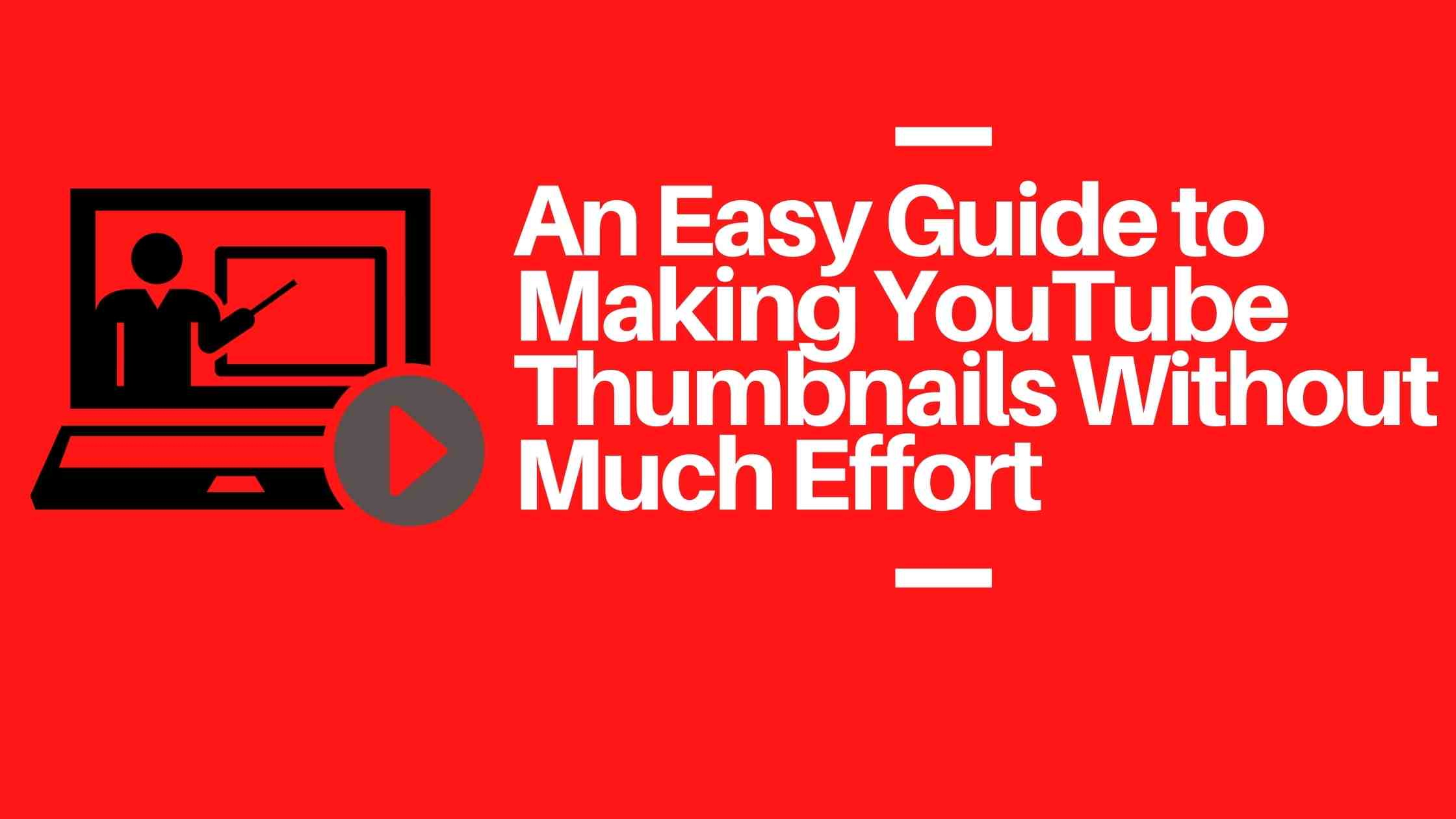 How to Make Thumbnails for YouTube